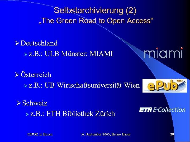 "Selbstarchivierung (2) ""The Green Road to Open Access"" Ø Deutschland Ø z. B. :"