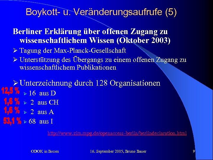 Boykott- u. Veränderungsaufrufe (5) Berliner Erklärung über offenen Zugang zu wissenschaftlichem Wissen (Oktober 2003)