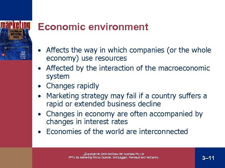 Economic environment • Affects the way in which companies (or the whole • •