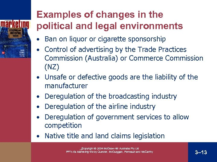 Examples of changes in the political and legal environments • Ban on liquor or