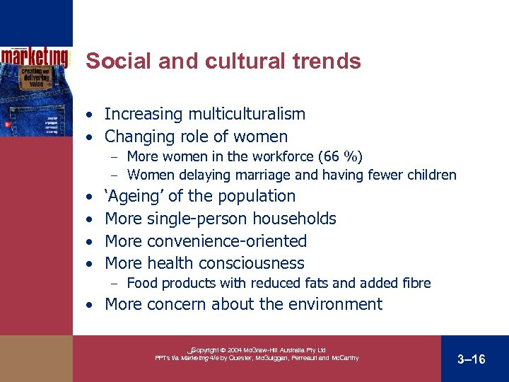 Social and cultural trends • Increasing multiculturalism • Changing role of women More women
