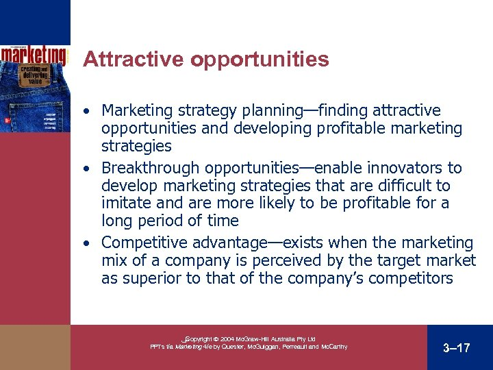 Attractive opportunities • Marketing strategy planning—finding attractive opportunities and developing profitable marketing strategies •