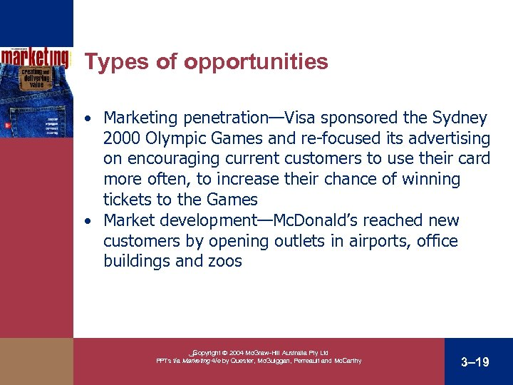 Types of opportunities • Marketing penetration—Visa sponsored the Sydney 2000 Olympic Games and re-focused