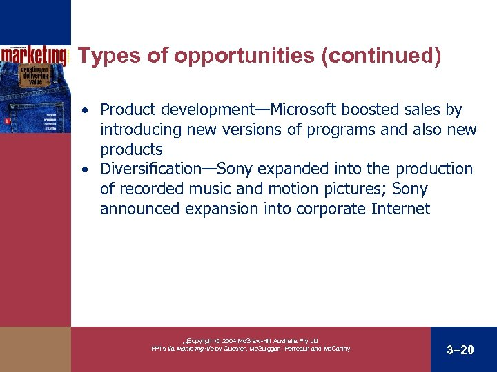 Types of opportunities (continued) • Product development—Microsoft boosted sales by introducing new versions of