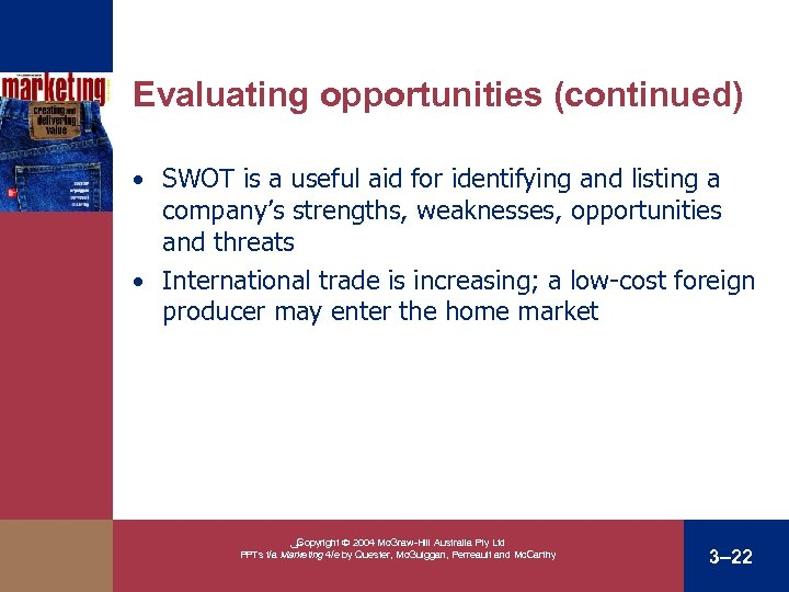 Evaluating opportunities (continued) • SWOT is a useful aid for identifying and listing a