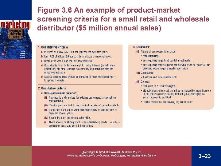 Figure 3. 6 An example of product-market screening criteria for a small retail and