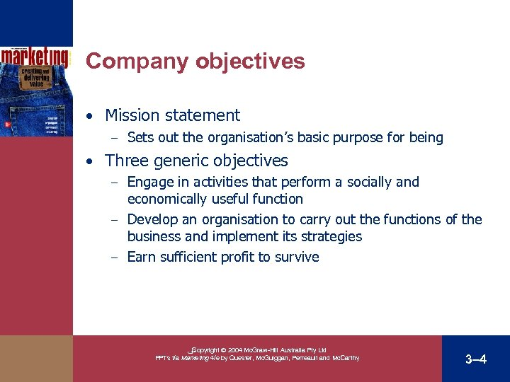Company objectives • Mission statement – Sets out the organisation's basic purpose for being