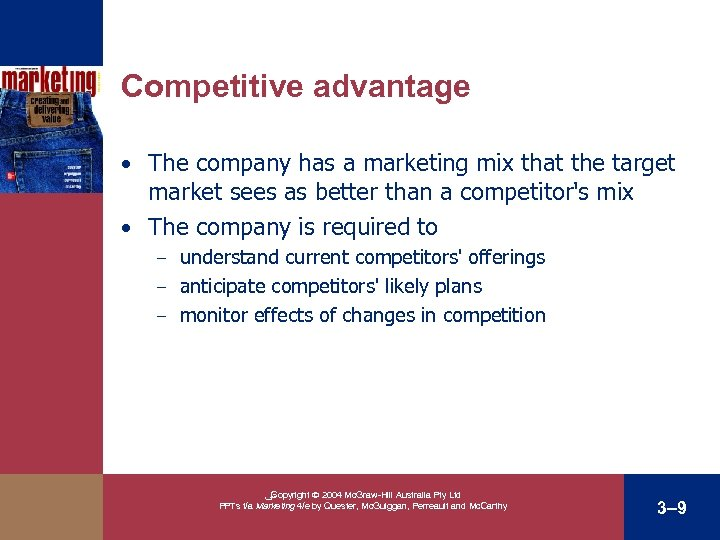 Competitive advantage • The company has a marketing mix that the target market sees