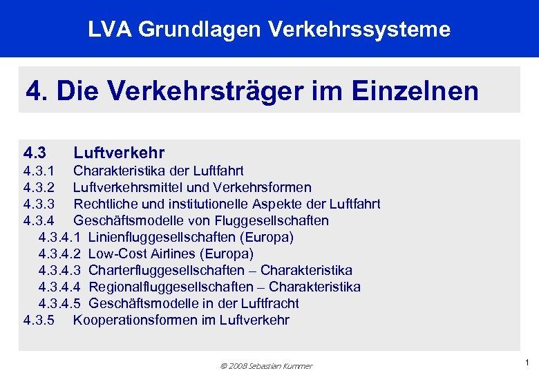 LVA Grundlagen Verkehrssysteme 4. Die Verkehrsträger im Einzelnen 4. 3 Luftverkehr 4. 3. 1