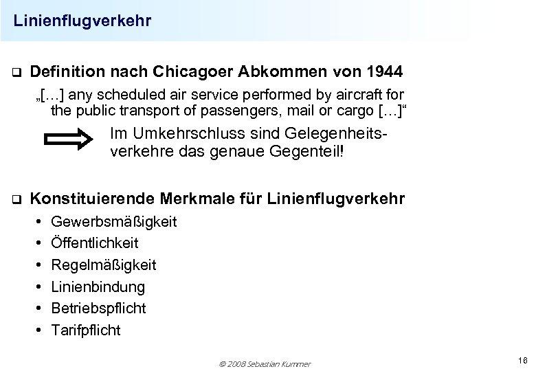 """Linienflugverkehr q Definition nach Chicagoer Abkommen von 1944 """"[…] any scheduled air service performed"""