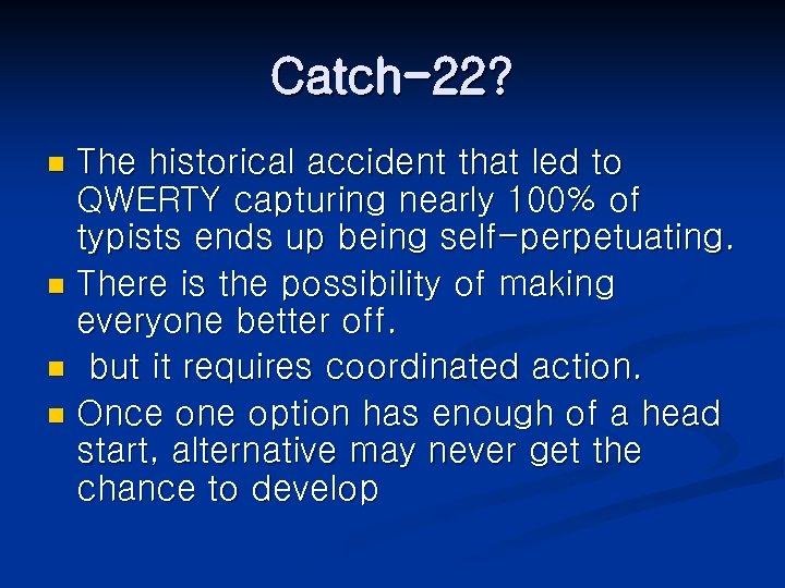 Catch-22? The historical accident that led to QWERTY capturing nearly 100% of typists ends