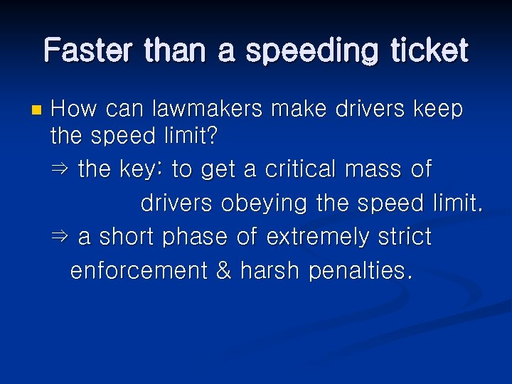 Faster than a speeding ticket n How can lawmakers make drivers keep the speed