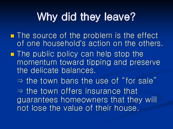 Why did they leave? The source of the problem is the effect of one