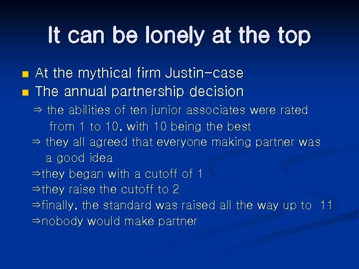 It can be lonely at the top n n At the mythical firm Justin-case