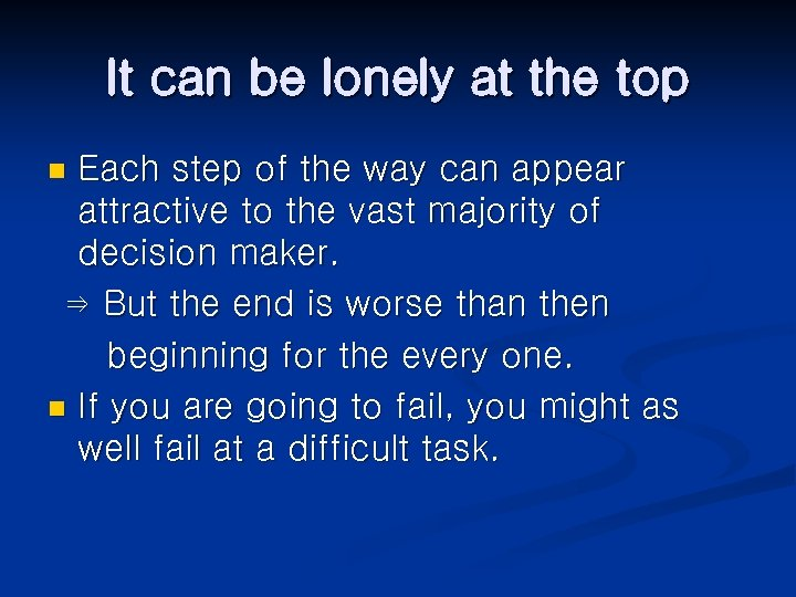 It can be lonely at the top Each step of the way can appear