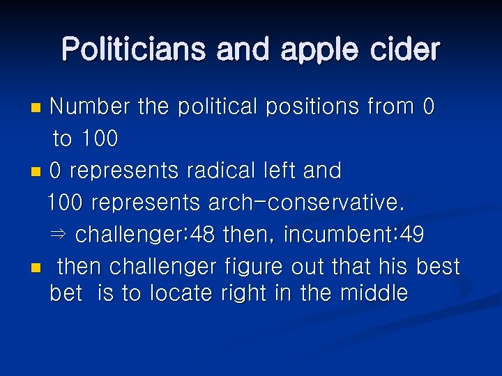 Politicians and apple cider Number the political positions from 0 to 100 n 0