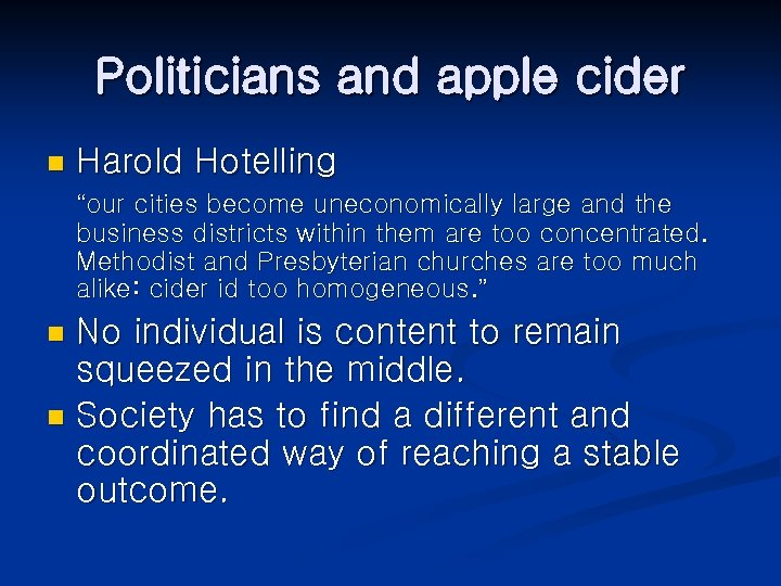 """Politicians and apple cider n Harold Hotelling """"our cities become uneconomically large and the"""