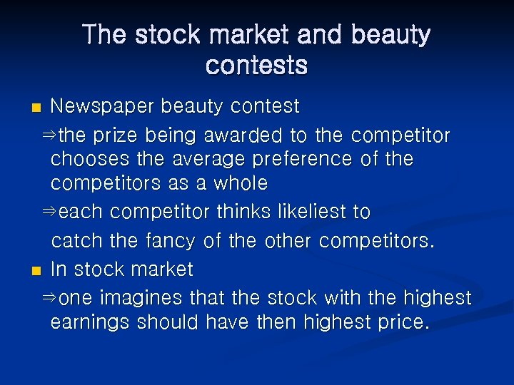 The stock market and beauty contests Newspaper beauty contest ⇒the prize being awarded to