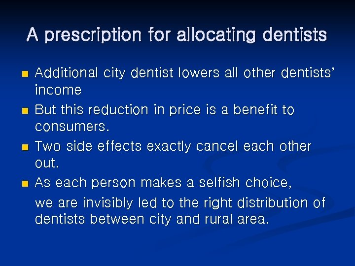 A prescription for allocating dentists n n Additional city dentist lowers all other dentists'