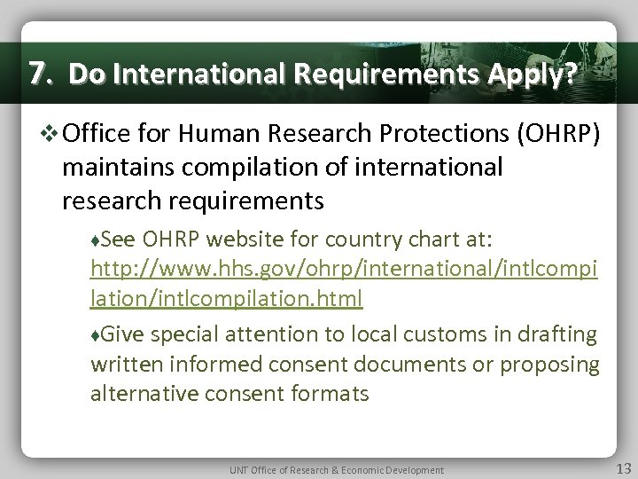 7. Do International Requirements Apply? v Office for Human Research Protections (OHRP) maintains compilation