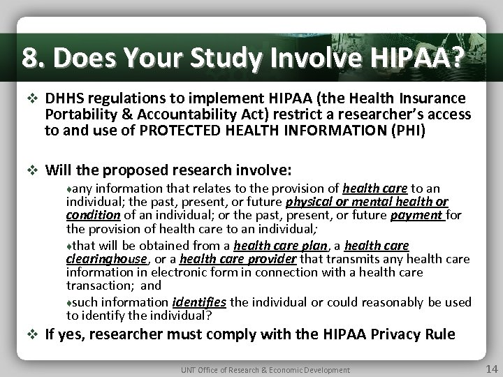 8. Does Your Study Involve HIPAA? v DHHS regulations to implement HIPAA (the Health