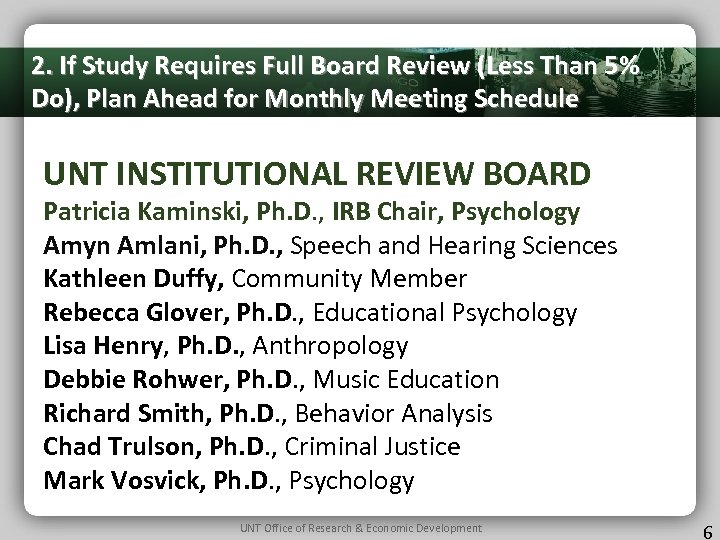 2. If Study Requires Full Board Review (Less Than 5% Do), Plan Ahead for