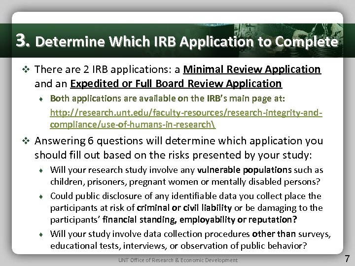 3. Determine Which IRB Application to Complete v There are 2 IRB applications: a