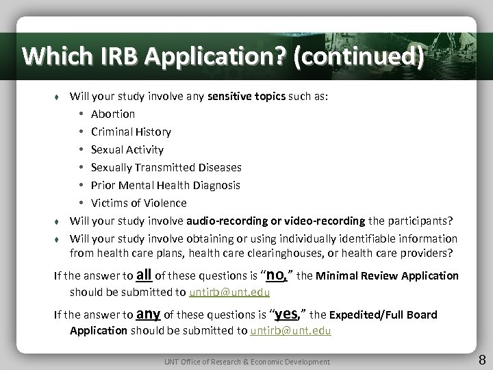 Which IRB Application? (continued) ♦ ♦ ♦ Will your study involve any sensitive topics