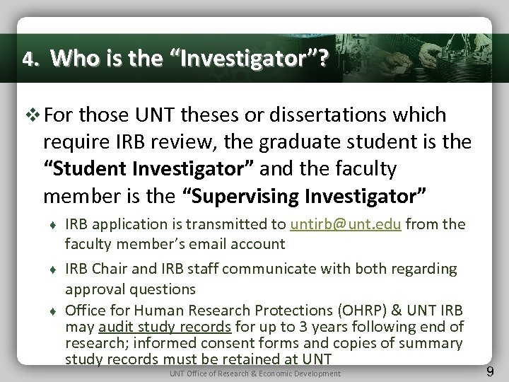 "4. Who is the ""Investigator""? v For those UNT theses or dissertations which require"