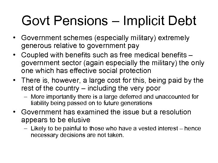 Govt Pensions – Implicit Debt • Government schemes (especially military) extremely generous relative to