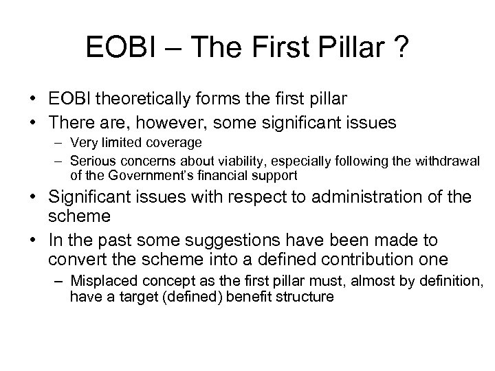 EOBI – The First Pillar ? • EOBI theoretically forms the first pillar •