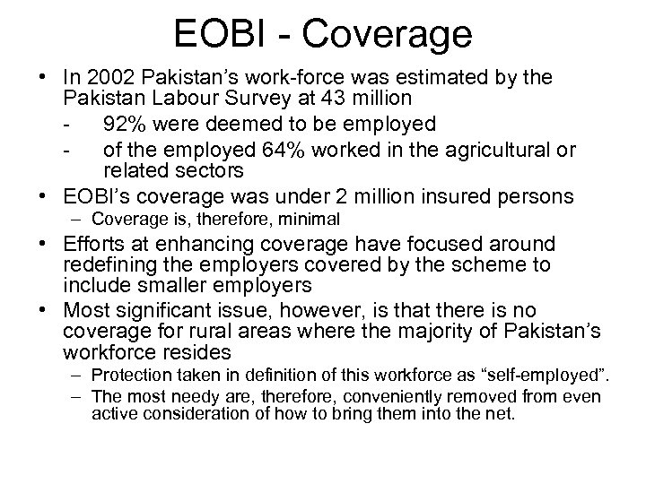 EOBI - Coverage • In 2002 Pakistan's work-force was estimated by the Pakistan Labour