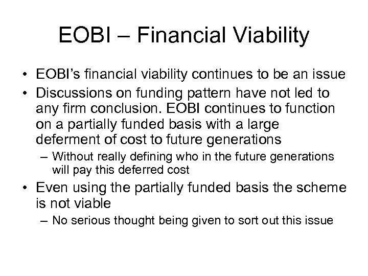EOBI – Financial Viability • EOBI's financial viability continues to be an issue •