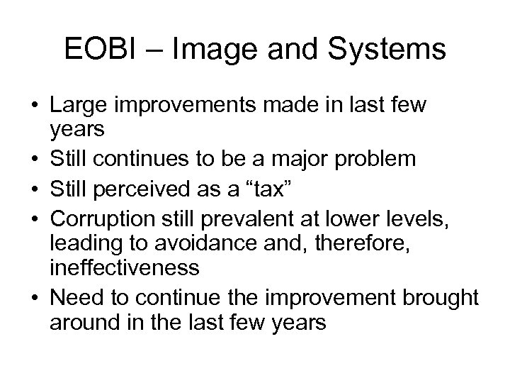 EOBI – Image and Systems • Large improvements made in last few years •