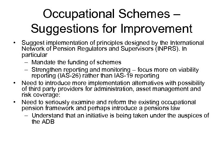 Occupational Schemes – Suggestions for Improvement • Suggest implementation of principles designed by the