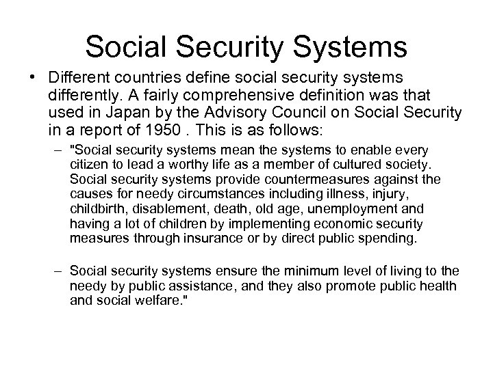 Social Security Systems • Different countries define social security systems differently. A fairly comprehensive