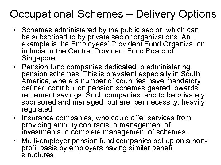 Occupational Schemes – Delivery Options • Schemes administered by the public sector, which can