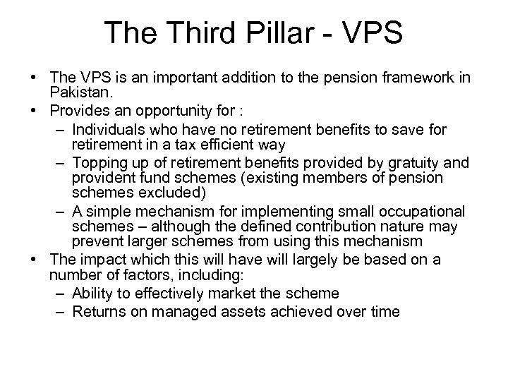 The Third Pillar - VPS • The VPS is an important addition to the
