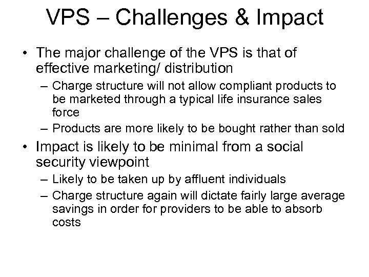 VPS – Challenges & Impact • The major challenge of the VPS is that