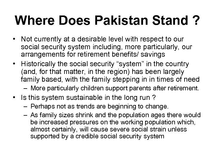 Where Does Pakistan Stand ? • Not currently at a desirable level with respect