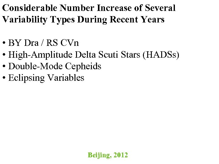 Considerable Number Increase of Several Variability Types During Recent Years • BY Dra /