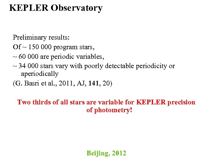 KEPLER Observatory Preliminary results: Of ~ 150 000 program stars, ~ 60 000 are