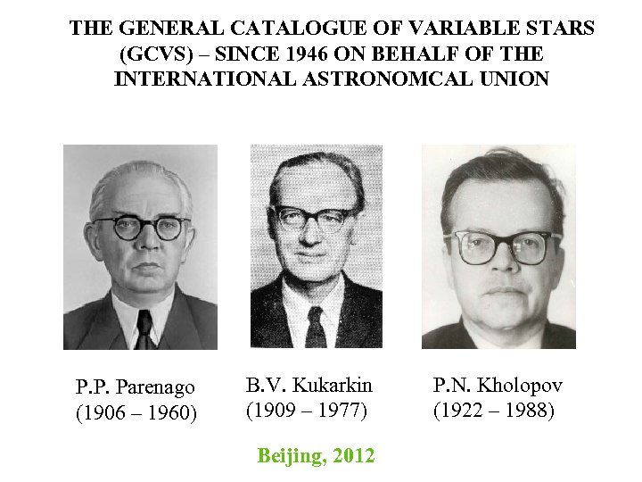 THE GENERAL CATALOGUE OF VARIABLE STARS (GCVS) – SINCE 1946 ON BEHALF OF THE
