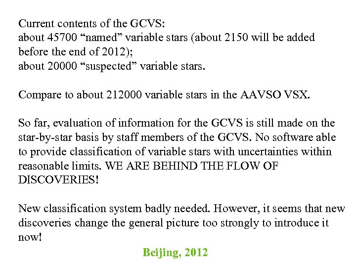 "Current contents of the GCVS: about 45700 ""named"" variable stars (about 2150 will be"