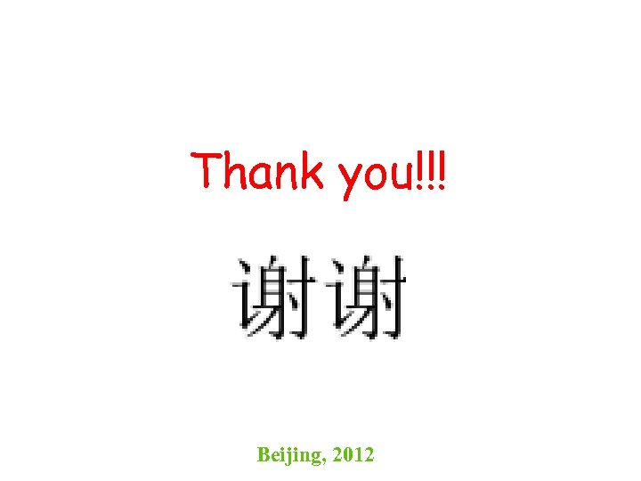 Thank you!!! Beijing, 2012