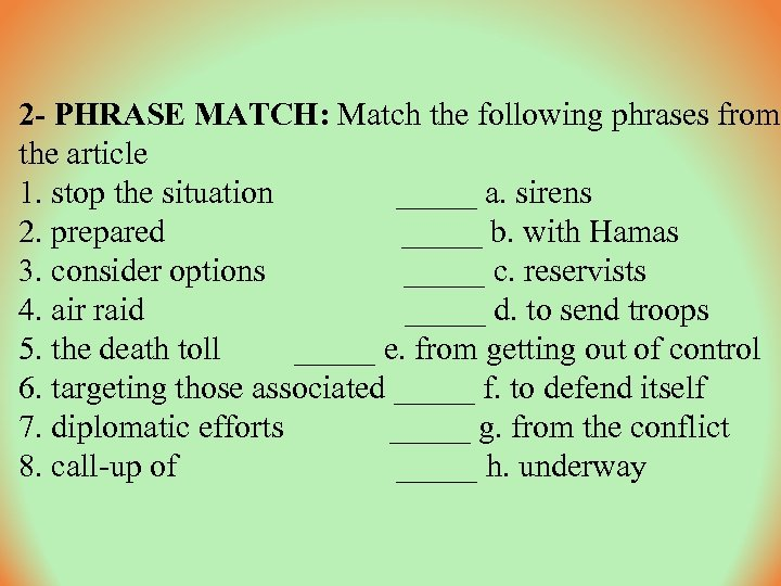 2 - PHRASE MATCH: Match the following phrases from the article 1. stop the