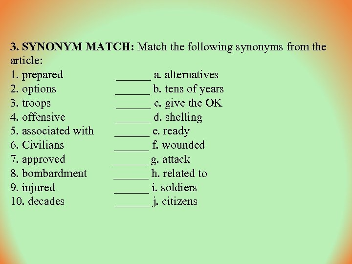 3. SYNONYM MATCH: Match the following synonyms from the article: 1. prepared ______ a.