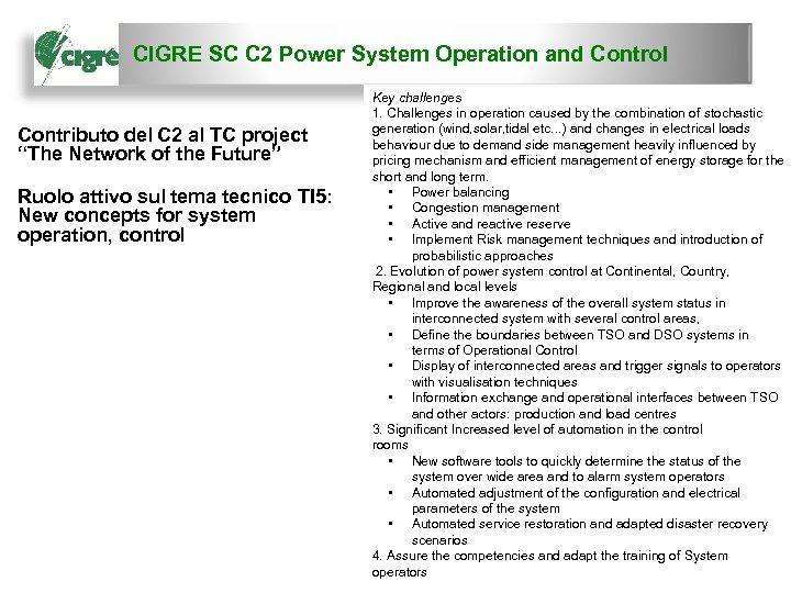 CIGRE SC C 2 Power System Operation and Control Contributo del C 2