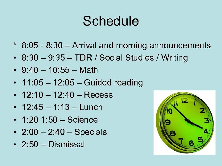Schedule * • • 8: 05 - 8: 30 – Arrival and morning announcements