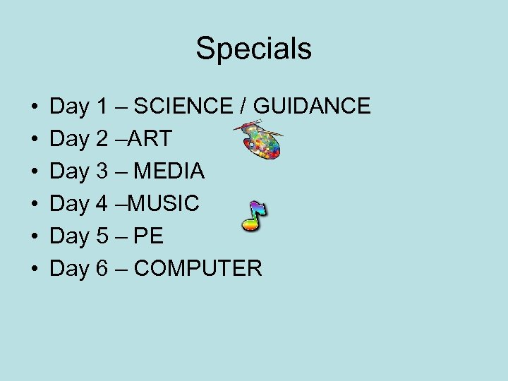 Specials • • • Day 1 – SCIENCE / GUIDANCE Day 2 –ART Day